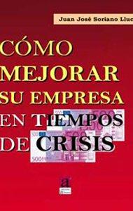 Cómo mejorar su empresa en tiempos de crisis | Ediciones Albores