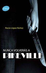Nunca volverás a Pikeville (2ª Edición) | Ediciones Albores