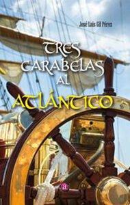 Tres carabelas al Atlántico | Ediciones Albores