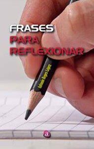 Frases para reflexionar | Ediciones Albores