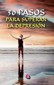 50 pasos para superar la depresión | Ediciones Albores