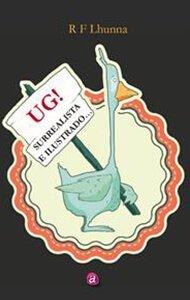 UG! Surrealista e ilustrado | Ediciones Albores