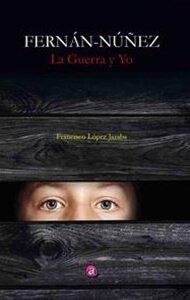 Fernán-Núñez, la guerra y yo | Ediciones Albores