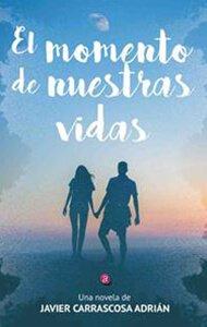 El momento de nuestras vidas | Ediciones Albores