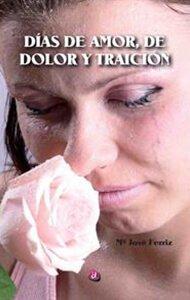 Días de amor, de dolor y traición | Ediciones Albores