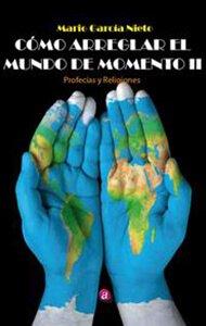 Cómo arreglar el mundo de momento II | Ediciones Albores