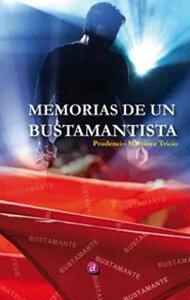 Memorias de un Bustamantista | Ediciones Albores
