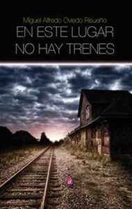 En este lugar no hay trenes | Ediciones Albores