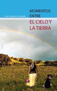 Momentos entre el cielo y la tierra | Ediciones Albores