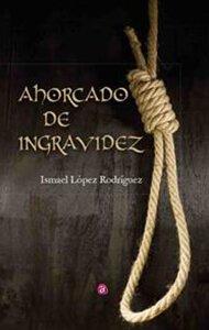 Ahorcado de ingravidez | Ediciones Albores