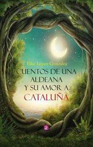Cuentos de una aldeana y su amor por Cataluña | Ediciones Albores