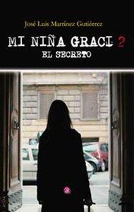 Mi niña Graci 2. El secreto | Ediciones Albores