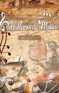Hablemos de música. Reflexiones del mundo sonoro | Ediciones Albores