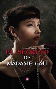 El secreto de Madame Galí | Ediciones Albores