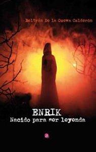 Enrik. Nacido para ser leyenda | Ediciones Albores