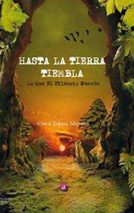 Hasta la tierra tiembla | Ediciones Albores