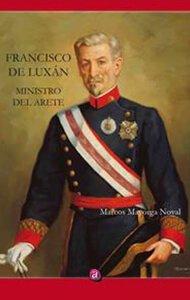 Don Francisco de Luxán. Ministro de Arete | Ediciones Albores