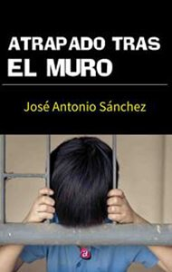 Atrapado tras el muro | Ediciones Albores