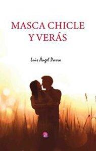 Masca chicle y verás | Ediciones Albores