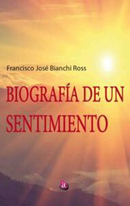 Biografía de un sentimiento | Ediciones Albores