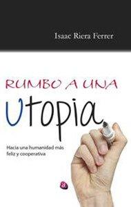 Rumbo a una utopía | Ediciones Albores