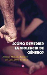 ¿Cómo remediar la violencia de género? | Ediciones Albores