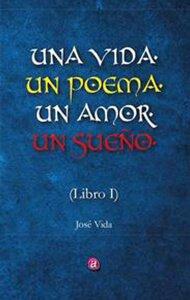 Una vida, un poema, un amor, un sueño (Libro 1) | Ediciones Albores