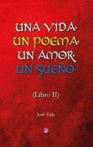 Una vida, un poema, un amor, un sueño (Libro 2) | Ediciones Albores