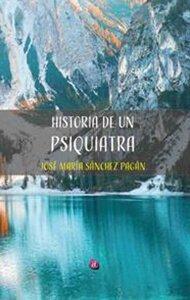 Historia de un psiquiatra | Ediciones Albores