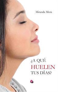 ¿A qué huelen tus días? | Ediciones Albores