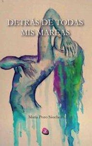 Detrás de todas mis mareas | Ediciones Albores