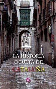 La historia oculta de Cataluña | Ediciones Albores